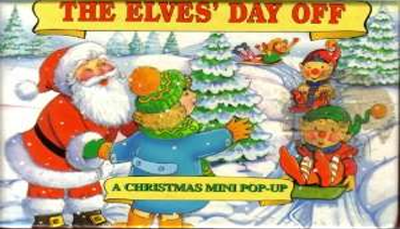 The Elves Day Off – A Christmas Mini Pop-up – Story by Mrs. Claus